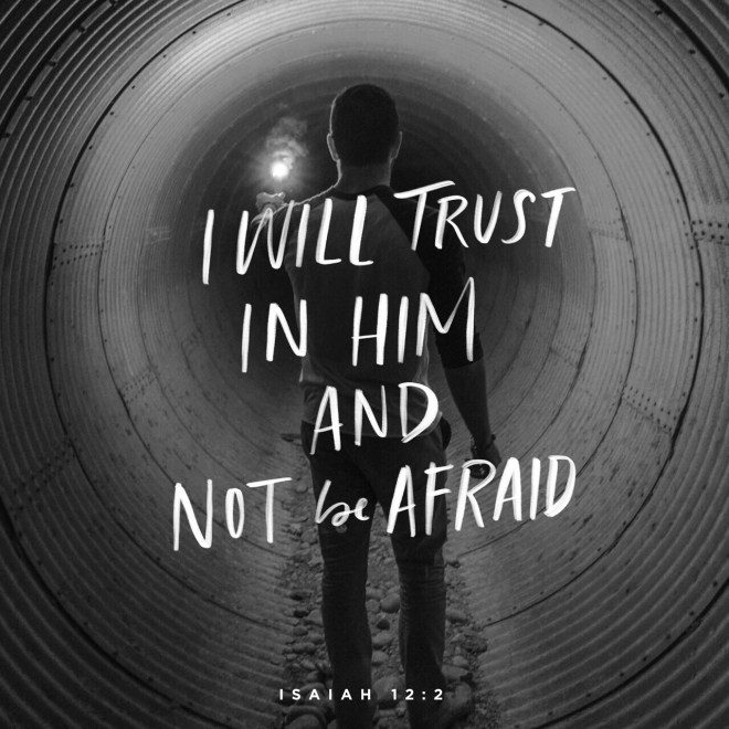 VOTD September 4 - Behold, God is my salvation, I will trust and not be afraid; For the LORD GOD is my strength and song, And He has become my salvation. Isaiah 12:2