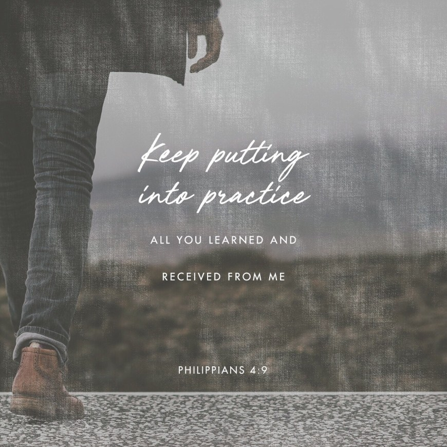 VOTD September 6 - The things you have learned and received and heard and seen in me, practice these things, and the God of peace will be with you. Philippians‬ ‭4:9‬ ‭NASB‬‬
