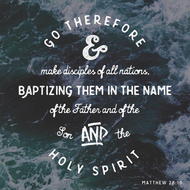 VOTD August 4 - Go therefore and make disciples of all the nations, baptizing them in the name of the Father and the Son and the Holy Spirit, teaching them to observe all that I commanded you; and lo, I am with you always, even to the end of the age. Matthew 28:19-20 NASB