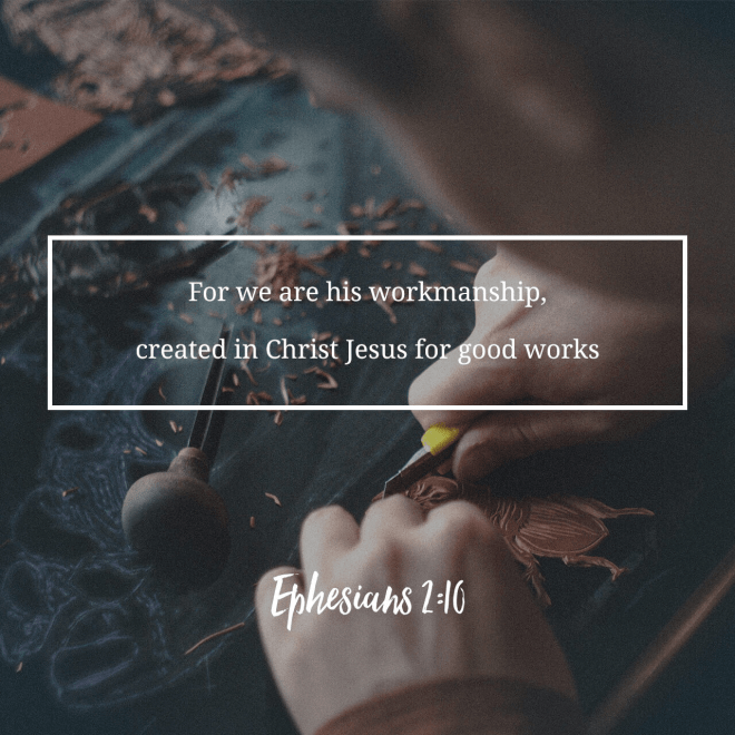 VOTD September 27 - For we are His workmanship, created in Christ Jesus for good works, which God prepared beforehand so that we would walk in them.  Ephesians 2:10 NASB