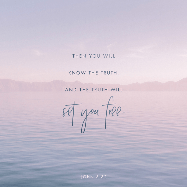 "VOTD October 13 - ""and you will know the truth, and the truth will make you free."" ‭‭John‬ ‭8:32‬ ‭NASB‬‬"