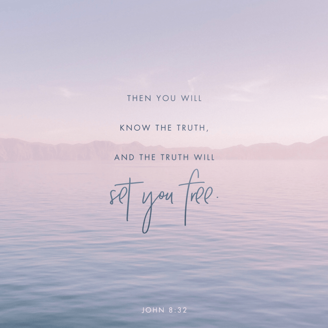 """VOTD October 13 - """"and you will know the truth, and the truth will make you free."""" John 8:32 NASB"""