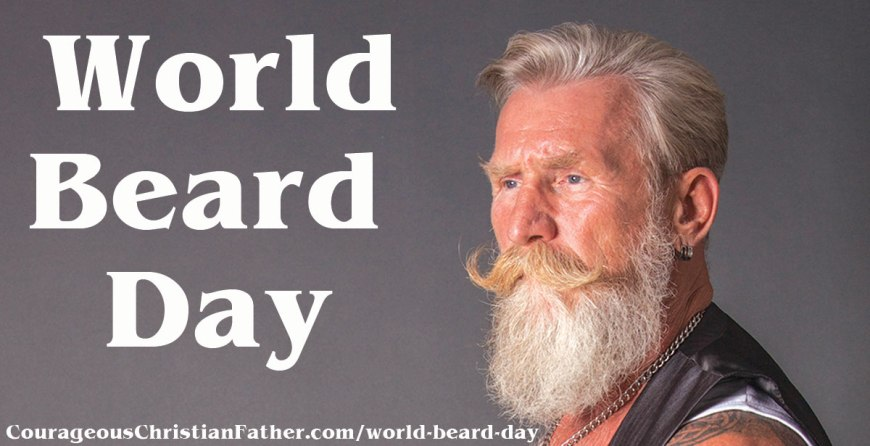 World Beard Day - a day set aside for the facial hair called a beard. #WorldBeardDay #BeardDay