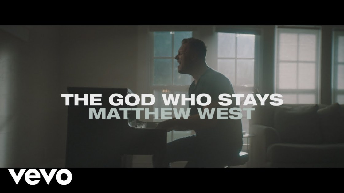 The God Who Stays by Matthew West - This Matthew West's official YouTube Music Video. #MatthewWest #TheGodWhoStays