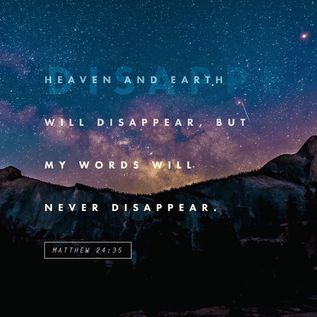 "VOTD November 9 - ""Heaven and earth will pass away, but My words will not pass away."" ‭‭Matthew‬ ‭24:35‬ ‭NASB‬‬"