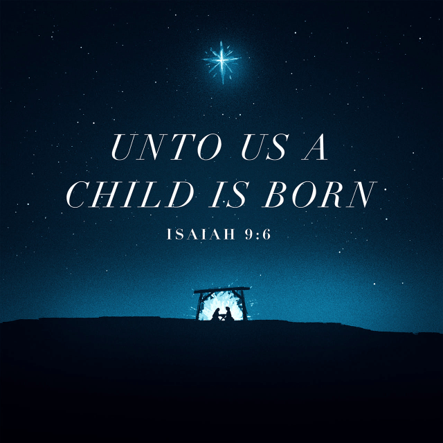 """VOTD December 25 - """"For a child will be born to us, a son will be given to us; And the government will rest on His shoulders; And His name will be called Wonderful Counselor, Mighty God, Eternal Father, Prince of Peace."""" Isaiah 9:6 NASB"""