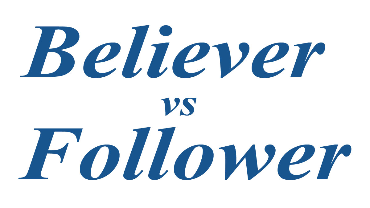 Believer vs Follower