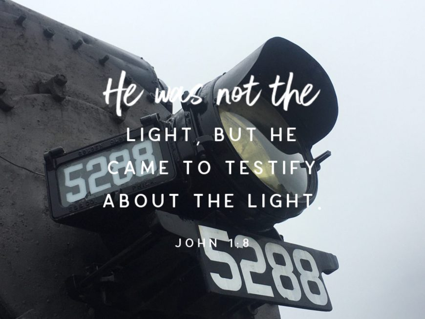 "VOTD January 3 - ""He was not the Light, but he came to testify about the Light."" ‭‭John‬ ‭1:8‬ ‭NASB‬‬"