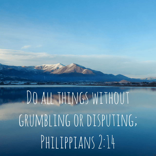 "VOTD December 28 - ""Do all things without grumbling or disputing;"" ‭‭Philippians‬ ‭2:14‬ ‭NASB‬‬"