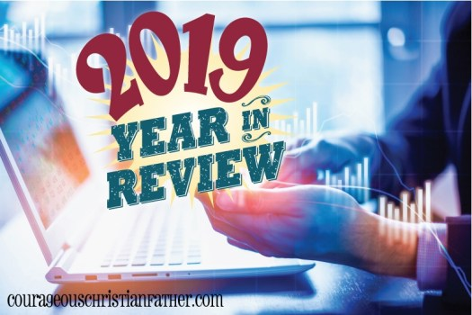 2019 Year in Review - This is the annual blog review for Courageous Christian Father that highlights the stats and other stuff that happened in blogging throughout the 2019 year.