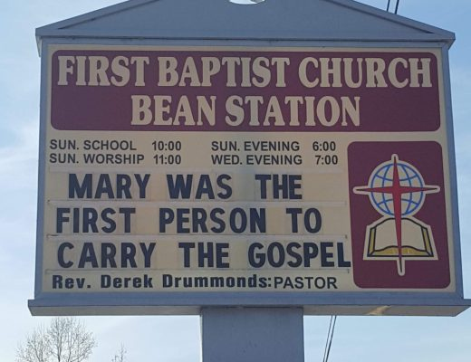 Mary was the First Person to Carry the Gospel - First Baptist Church Bean Station Church Sign