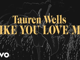 Like You Love Me by Tauren Wells is this weeks Christian Music Monday feature. #TaurenWells #LikeYouLoveMe Ooh-ooh-ooh (Like You love me, oh, like You love me) Ooh-ooh-ooh (Like You love me, eh, like You love me)Break it down one time
