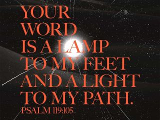 VOTD - February 8 - Your word is a lamp to my feet And a light to my path. Psalms 119:105