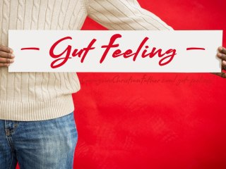 Gut Feeling - that feeling we get deep inside us that it seems to come from our gut. So what is it? #GutFeeling