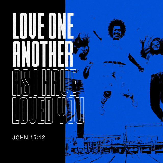 """VOTD February 11 - """"""""This is My commandment, that you love one another, just as I have loved you."""" John 15:12 NASB"""