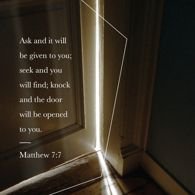 "VOTD March 2 - """"Ask, and it will be given to you; seek, and you will find; knock, and it will be opened to you."" ‭‭Matthew‬ ‭7:7‬ ‭NASB‬‬"