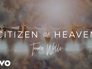 Citizen of Heaven by Tauren Wells is this Week's Christian Music Monday. #CitizenofHeaven #TaurenWells