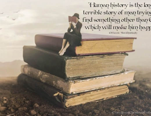 """""""Human history is the long terrible story of man trying to find something other than God which will make him happy."""" C.S. Lewis - Mere Christianity"""