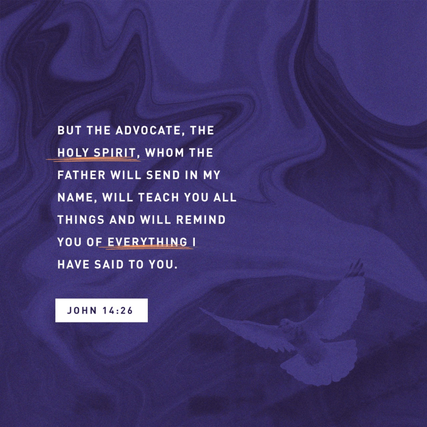 """VOTD April 5 - """"But the Helper, the Holy Spirit, whom the Father will send in My name, He will teach you all things, and bring to your remembrance all that I said to you."""" John 14:26 NASB"""