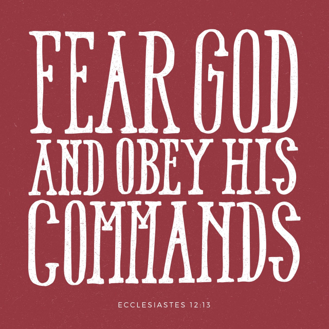 "VOTD April 17 - ""The conclusion, when all has been heard, is: fear God and keep His commandments, because this applies to every person."" Ecclesiastes 12:12 NASB"
