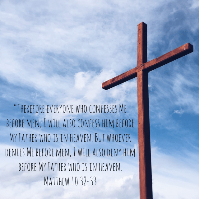 "VOTD April 19 - ""Therefore everyone who confesses Me before men, I will also confess him before My Father who is in heaven. But whoever denies Me before men, I will also deny him before My Father who is in heaven."" ‭‭Matthew‬ ‭10:32-33‬ ‭NASB‬‬"