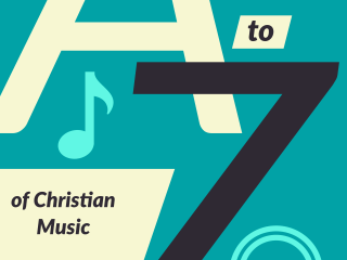 The A-Z of Christian Music
