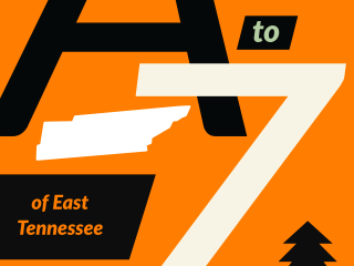 The A-Z of East Tennessee - I made a list of things about East Tennessee using the alphabet starting from A and ending in Z. #EastTennessee