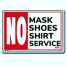 No Shoes, No Shirt and No Mask No Service, the new sign we will see at businesses entrances. #NoMask #NoService #NoMaskNoService