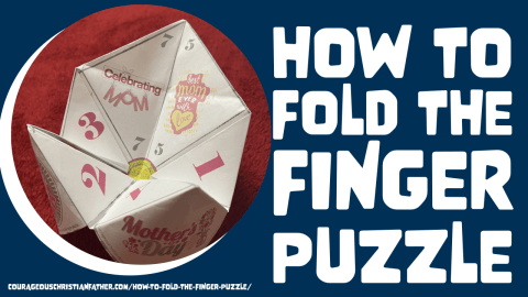 How to Fold the Finger Puzzle you printed from Courageous Christian Father. I give instructions on how to fold these free printables. #FingerPuzzle