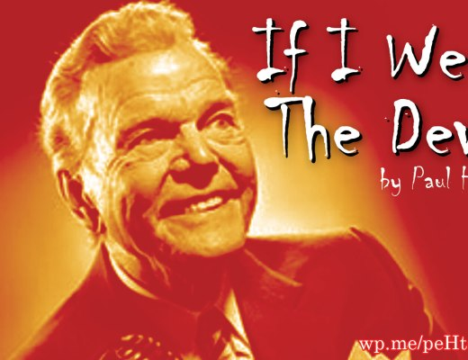 If I Were the Devil by Paul Harvey - a new commentary from Paul Harvey about what it would be like if he was the devil. His comment was true then and still true today! It sounds as if it came out in the news today!