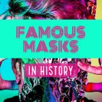 Famous Masks in History