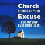 Church should be your excuse