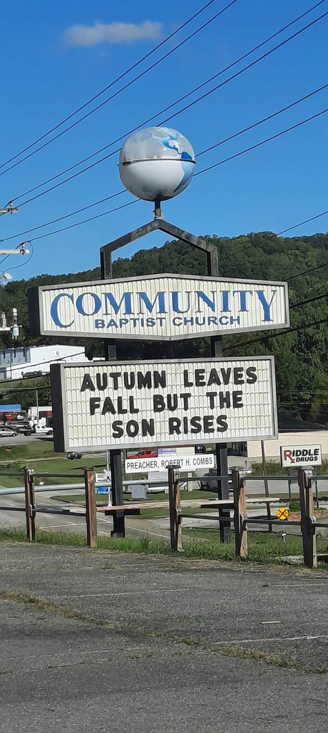 Autumn Leaves Fall Church Sign from Community Baptist Church in Oliver Springs is this week's Church Sign Saturday. (Autumn Leaves Fall But the Son Rises)