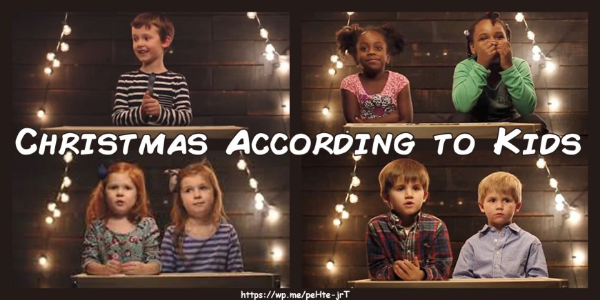 Christmas According to Kids - What happens when you ask a bunch of kids to tell the story of Christmas? Enjoy this story of Bethle-ha-ha-ham and the magical star that appeared.