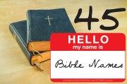 45 Bible Names