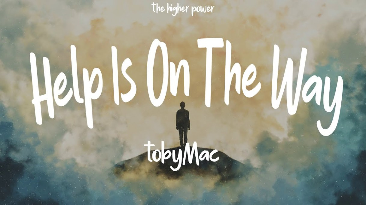 Help Is On The Way (Maybe Midnight) by TobyMac