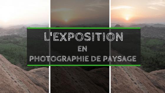 L'exposition en photographie de paysage