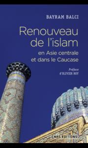 Renouveau de l'islam en Asie centrale et dans le Caucase