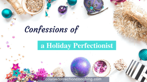Holiday Perfectionist who is now reformed