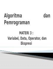 07/07/1994· bagi mahasiswa yang tertarik masuk ke stmik dipanegara makassar, silakan cek informasi mahasiswa baru di laman www.dipanegara.ac.id. Materi3 1algo Pptx Algoritma Pemrograman Dan Materi 3 Variabel Data Operator Dan Ekspresi Elemen Data U25e6 Tipe Data Data Type Setiap Data Memiliki Course Hero