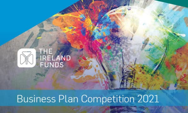 The Ireland Funds Business Plan Competition 2021