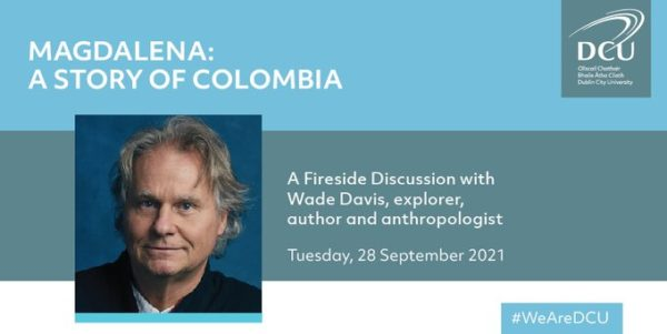 'Magdalena: A Story of Colombia' with Wade Davis, Explorer