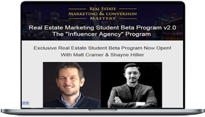 Matt Cramer & Shayne Hillier – Real Estate Marketing Student Beta Program v2.0