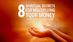 Mary Morrisey – 8 Spiritual Secrets for Multiplying Your Money