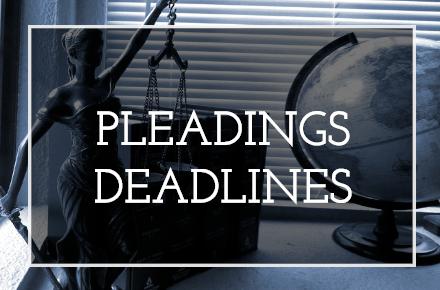 Pleadings Deadlines