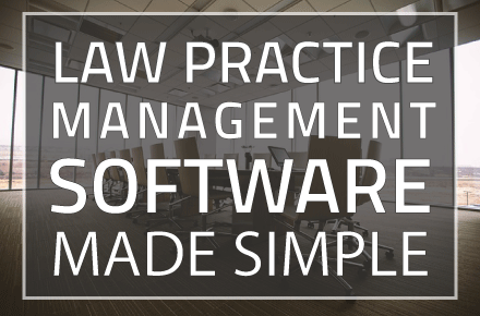 Save Time and Money with Law Practice Management Software