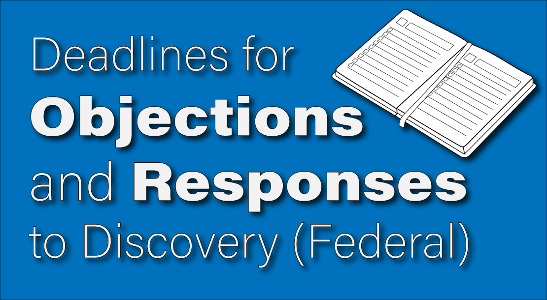 Deadline for Responses to Discovery Requests in Federal Court
