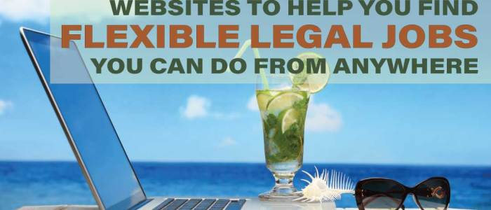 7 Websites for Flexible Attorney and Paralegal Jobs