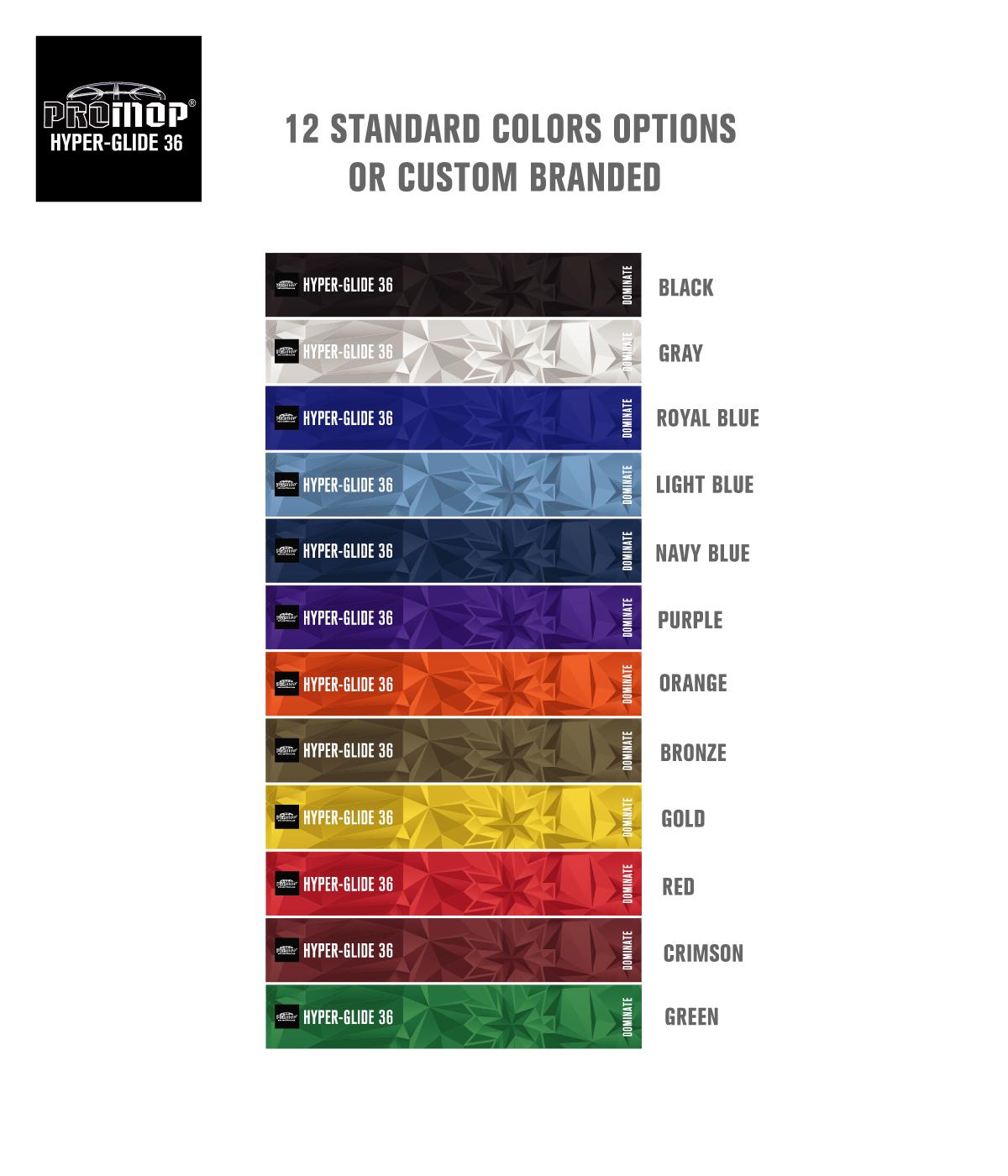 PROMOP HYPER-GLIDE 36 COLOR OPTIONS