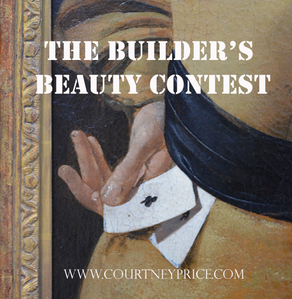 Thinking about building or remodeling? Don't be fooled by the Builder's Beauty Contest, protect yourself with these tools on www.CourtneyPrice.com